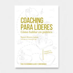 portada libro coaching para lideres, como hablar en publico. Daniel Álvarez Lamas, Iria Carbajosa e Innovación Ágil.
